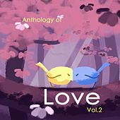 Anthology of Love, Vol. 2 by Various Artists