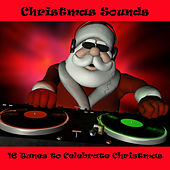 Christmas Sounds - 16 Tunes to Celebrate Christmas by The Christmas All Stars