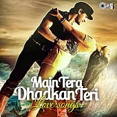 Main Tera Dhadkan Teri (Love Songs) by Various Artists