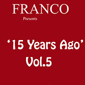 15 Years Ago Volume 5 by Franco