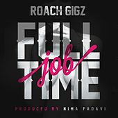 Full Time Job by Roach Gigz