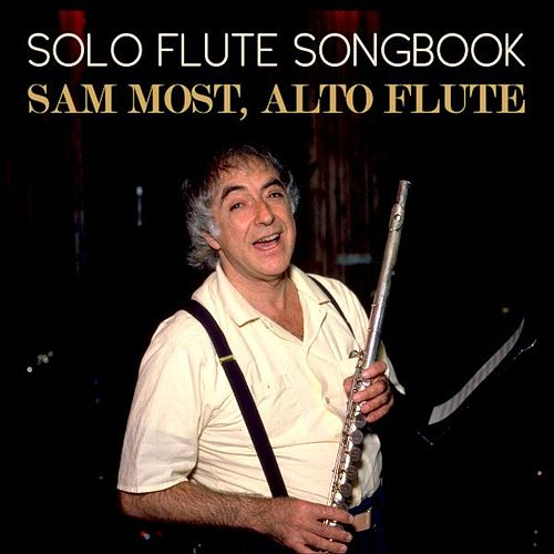 Solo Flute Songbook by Sam Most
