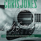 Lonely Comes Easy - Single by Chris Jones