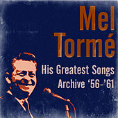 His Greatest Songs Archive '56-'61 by Mel Tormè