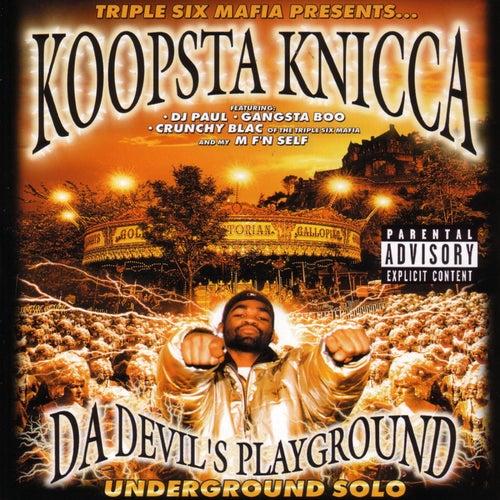 Da Devil's Playground: Underground Solo by Koopsta Knicca