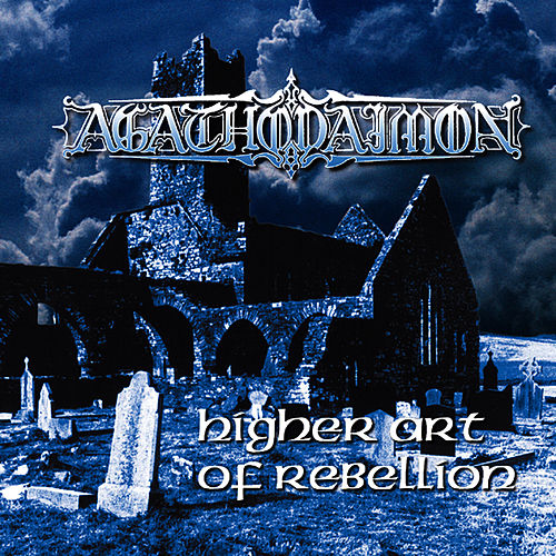 Higher Art of Rebellion by Agathodaimon
