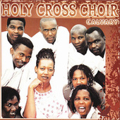 Calvary by Holy Cross Choir