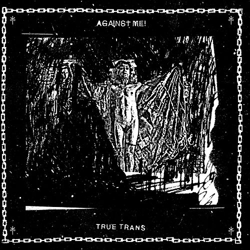 True Trans by Against Me!