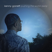 Pushing the World Away by Kenny Garrett