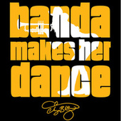 Banda Makes Her Dance by Chingo Bling
