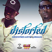 Distorted (feat. Ajrenalin) - Single by Christopher Martin