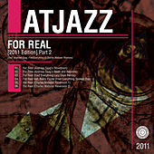 For Real (2011 Edition) Part 2 by Atjazz