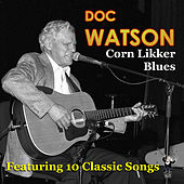 Corn Likker Blues by Doc Watson