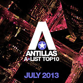 Antillas A-List Top 10 - July 2013 by Various Artists