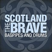 Scotland the Brave- Bagpipes and Drums by Various Artists