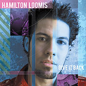 Give It Back by Hamilton Loomis