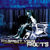 Respect Your Roots by Various Artists