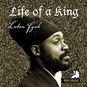 Life of a King - Single by Lutan Fyah
