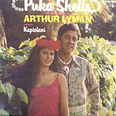 Puka Shells: The Exotic Sounds of Arthur Lyman [introducing Kapiolani] by Arthur Lyman