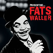 Presenting… Fats Waller by Fats Waller