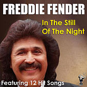 In the Still of the Night by Freddy Fender