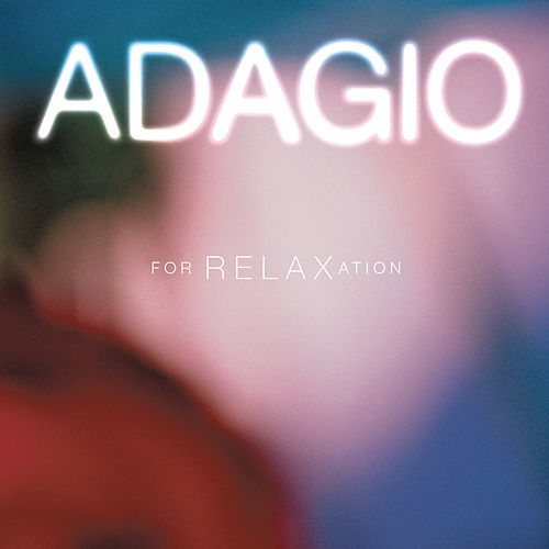 Adagio For Relaxation by Various Artists