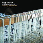 Weaving Symbolics by Steve Coleman