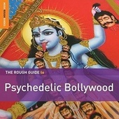 Rough Guide To Psychedelic Bollywood by Various Artists
