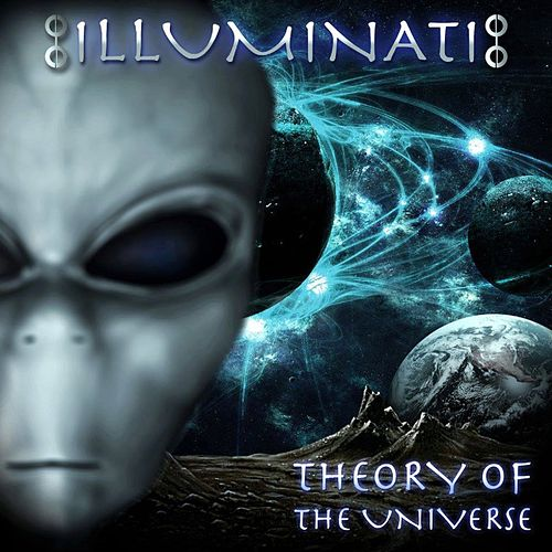 Theory of the Universe by illuminati