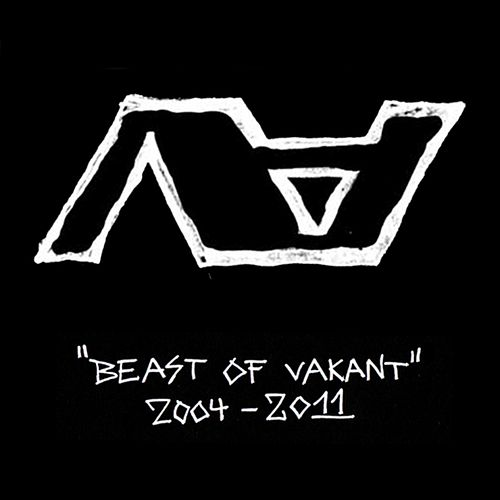 Beast of Vakant 2004-2011 by Various Artists
