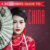A Beginners Guide to China by Various Artists