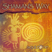 Shaman's Way by Soulfood