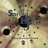 Busy Curious Thirsty by Spring Heel Jack