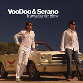 Transatlantic Blow by Voodoo & Serano