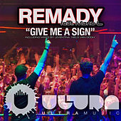 Give Me A Sign by Remady