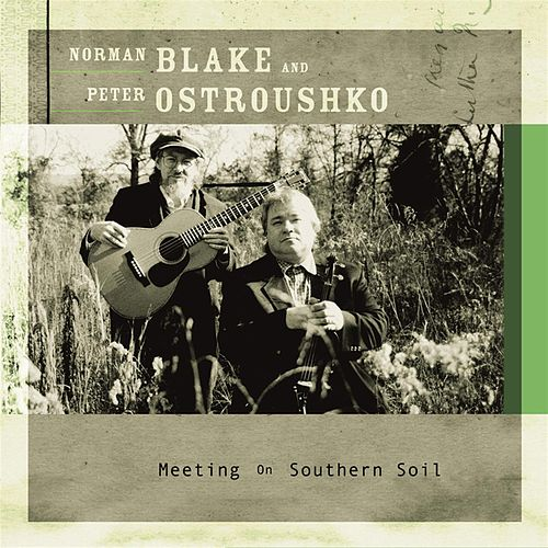 Meeting On Southern Soil by Norman Blake