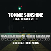Tonights The Night (Moombahton Remixes) by Tommie Sunshine