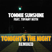 Tonights The Night (Remixes Part 1) by Tommie Sunshine