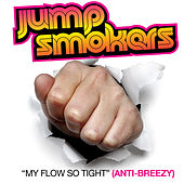 My Flow So Tight by Jump Smokers