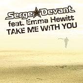 Take Me With You by Serge Devant