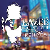 Hold On (Remixes) by Lazee