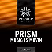 Music Is Movin by Prism