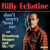 Don't Worry 'Bout Me / Broadway Bongos and Mr.