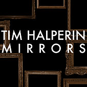 Mirrors (Justin Timberlake Cover) by Tim Halperin
