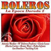 Boleros. La Época Dorada 2 by Various Artists