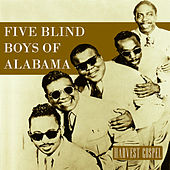 Harvest Collection: Five Blind Boys of Alabama by The Five Blind Boys Of Alabama