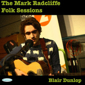The Mark Radcliffe Folk Sessions: Blair Dunlop by Blair Dunlop