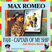 Fari - Captain of My Ship by Max Romeo