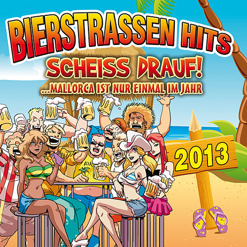 Bierstrassen Hits 2013 by Dance DJ