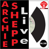 Archie Shepp Live by Archie Shepp
